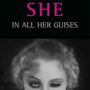 She: In All Her Guises
